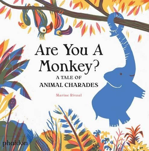 ARE YOU A MONKEY A TALE OF ANIMAL CHARADES