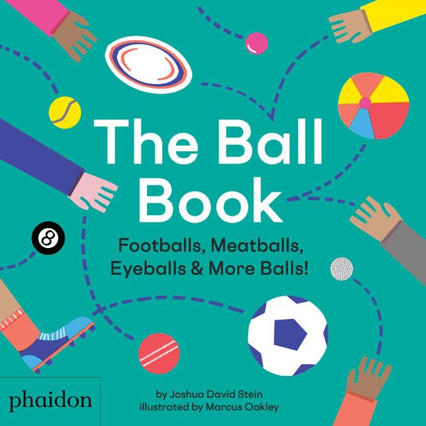 THE BALL BOOK FOOTBALLS MEATBALLS EYEBALLS & MORE BALLS