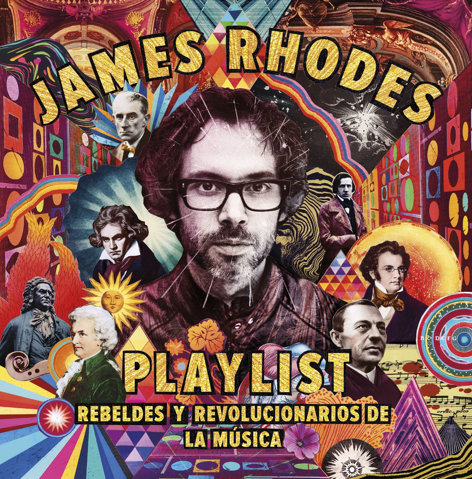 PLAYLIST. REBELDES Y REVOLUCIONARIOS DE LA MÚSICA. LA PLAYLIST DE JAMES RHODES