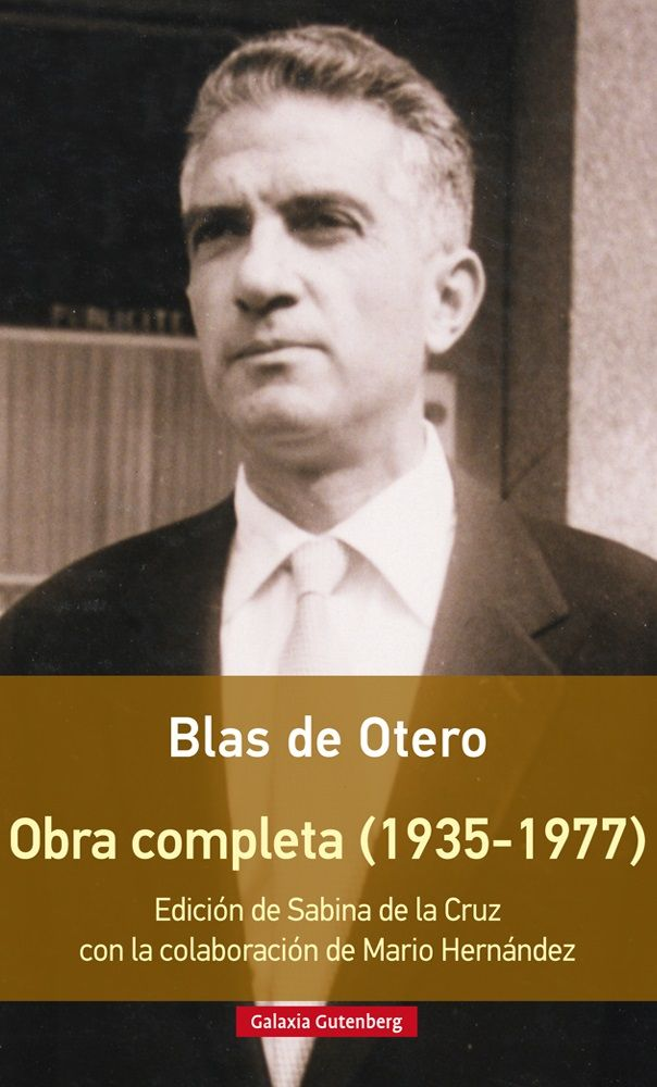Tipos Infames Obra Completa De Blas De Otero Rústica Otero Blas De Galaxia Gutenberg 978 84 16252 91 6